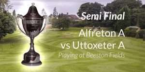 Alfreton A vs Uttoxeter Trophy Semi Final